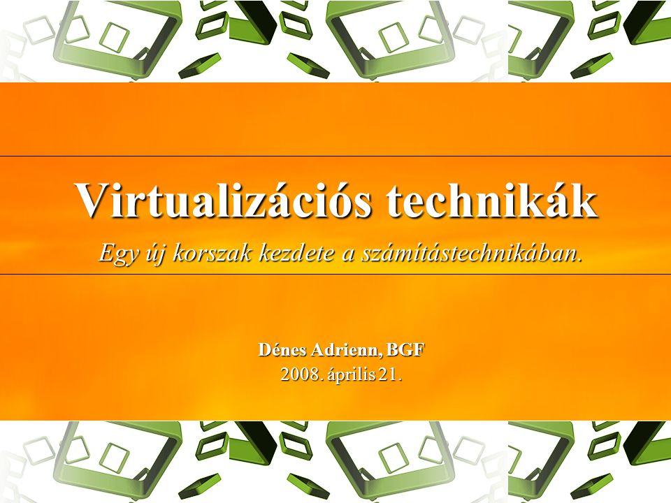 Virtualizációs technikák