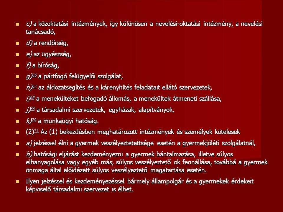 c) a közoktatási intézmények, így különösen a nevelési-oktatási intézmény, a nevelési tanácsadó,