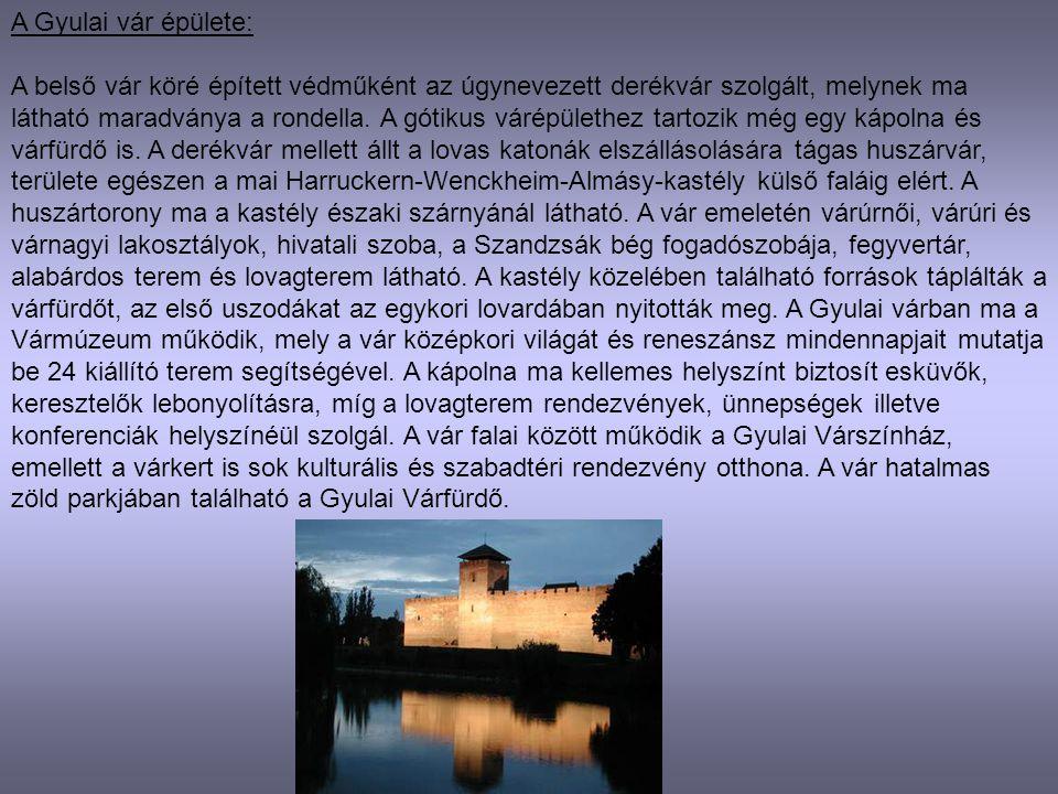 A Gyulai vár épülete: