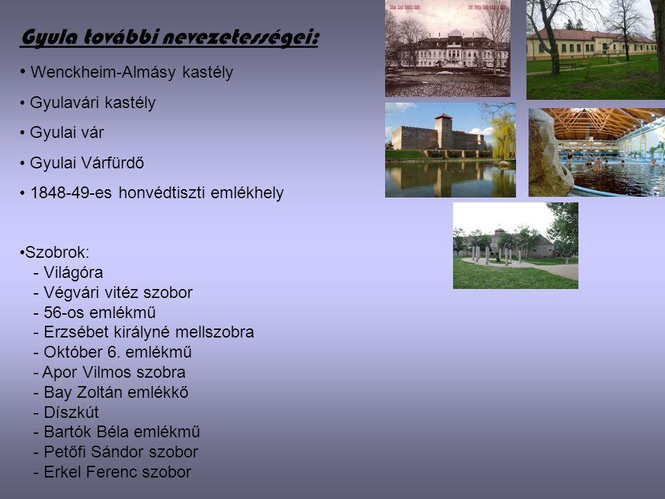 Gyula további nevezetességei: