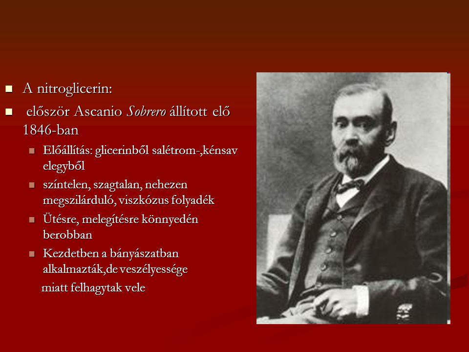először Ascanio Sobrero állított elő 1846-ban