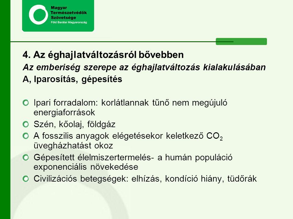4. Az éghajlatváltozásról bővebben