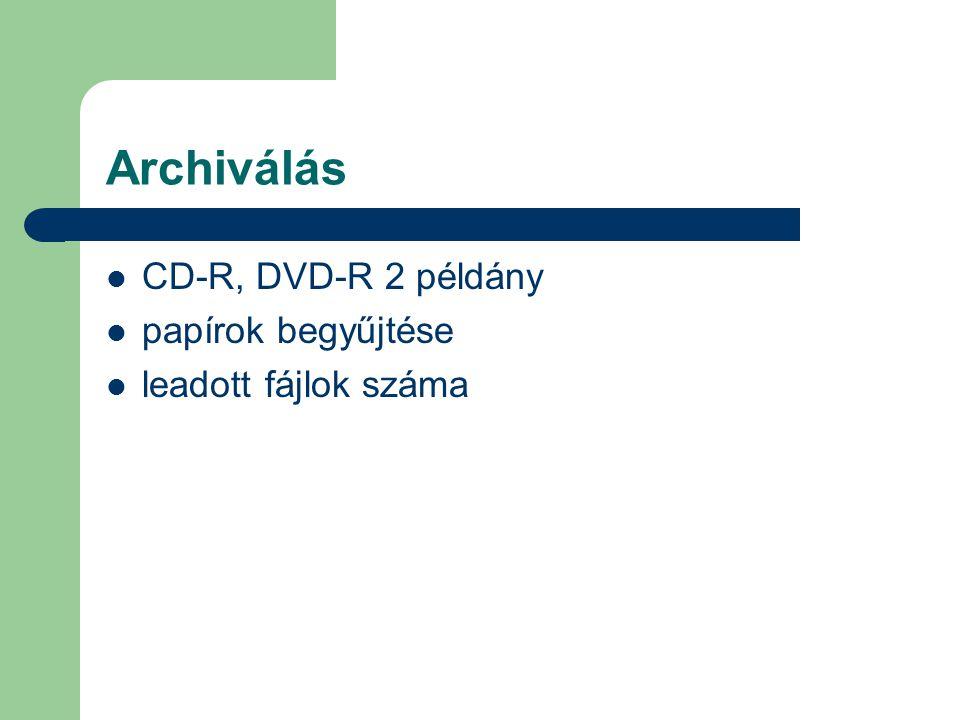 Archiválás CD-R, DVD-R 2 példány papírok begyűjtése
