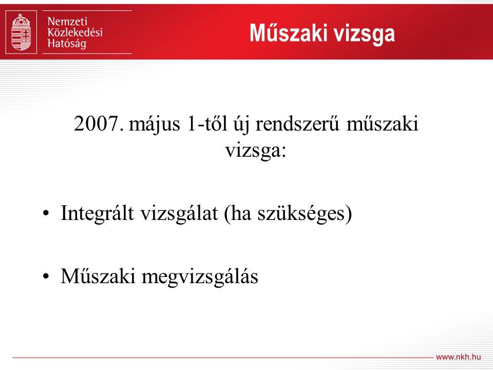2007. május 1-től új rendszerű műszaki vizsga: