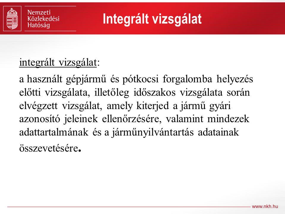 Integrált vizsgálat integrált vizsgálat: