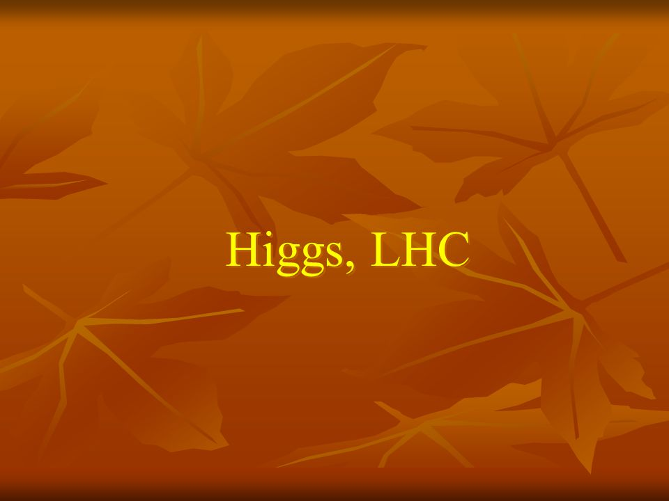 Higgs, LHC