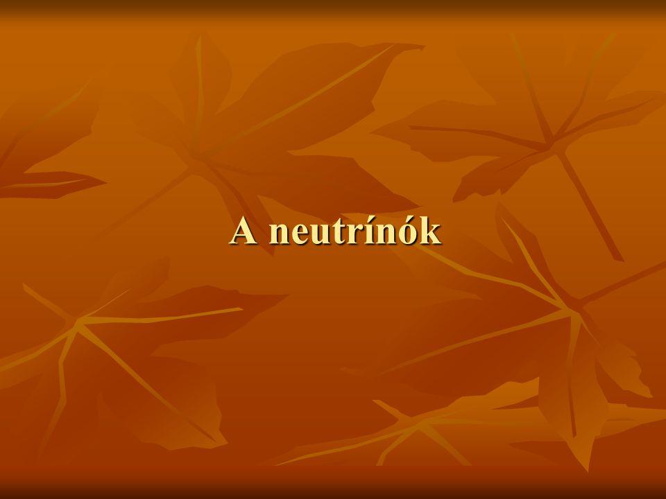 A neutrínók