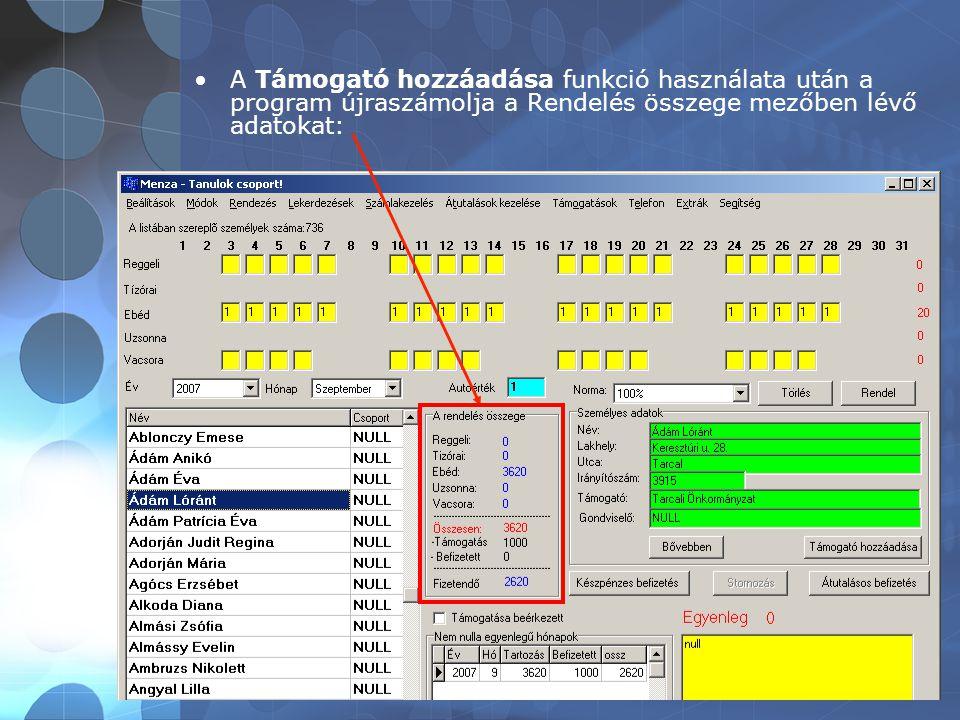 A Támogató hozzáadása funkció használata után a program újraszámolja a Rendelés összege mezőben lévő adatokat: