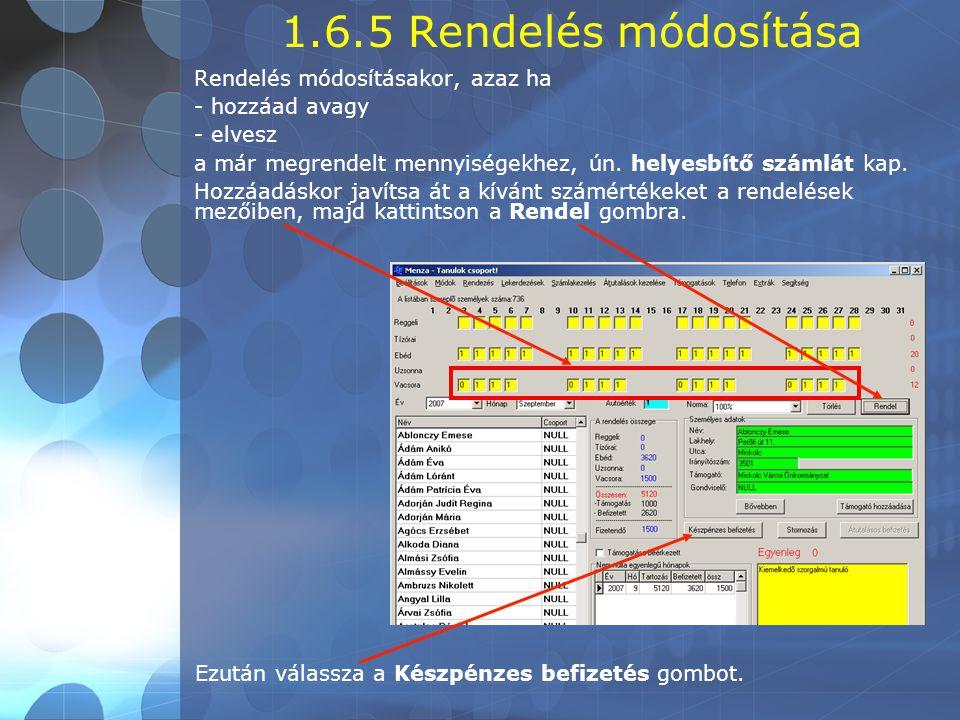 1.6.5 Rendelés módosítása Rendelés módosításakor, azaz ha