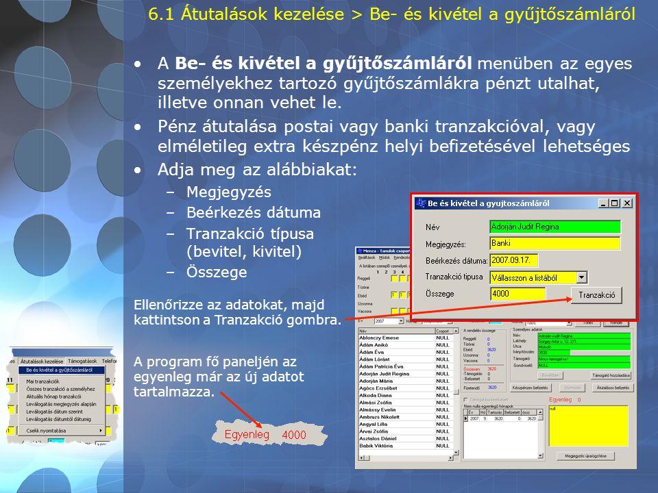 6.1 Átutalások kezelése > Be- és kivétel a gyűjtőszámláról