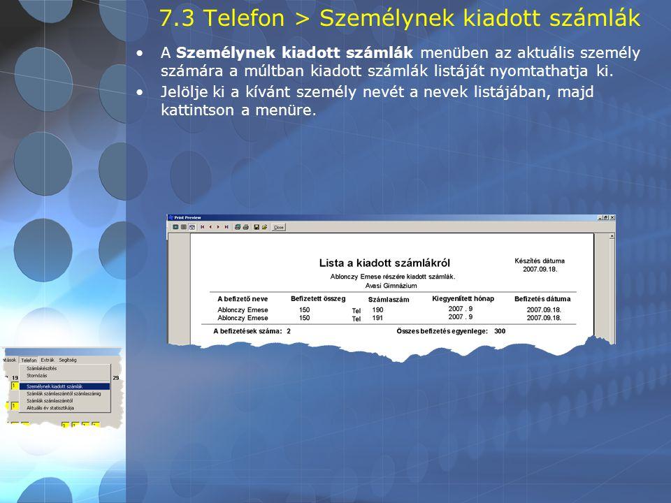 7.3 Telefon > Személynek kiadott számlák