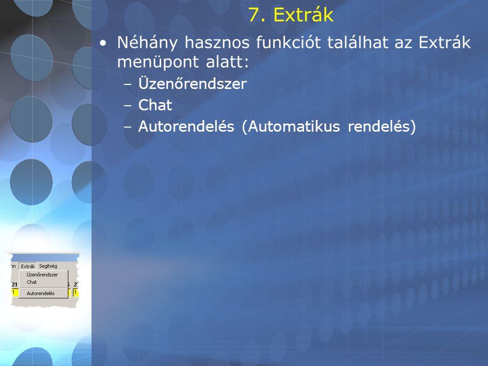 7. Extrák Néhány hasznos funkciót találhat az Extrák menüpont alatt:
