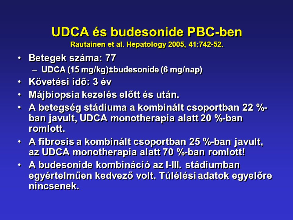 UDCA és budesonide PBC-ben Rautainen et al. Hepatology 2005, 41:742-52.