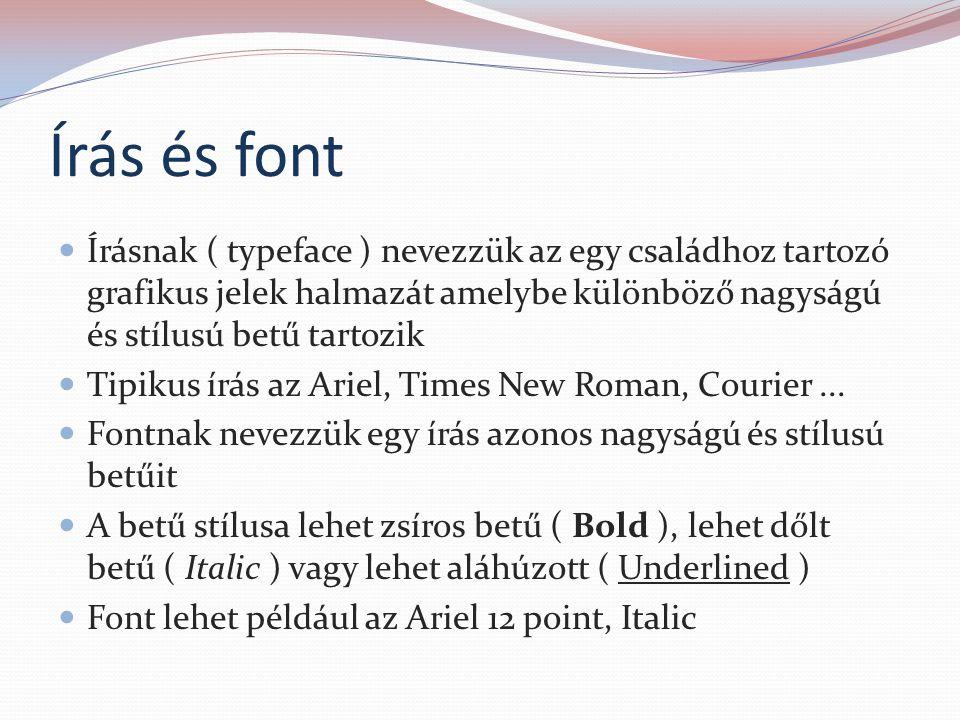 Írás és font Írásnak ( typeface ) nevezzük az egy családhoz tartozó grafikus jelek halmazát amelybe különböző nagyságú és stílusú betű tartozik.