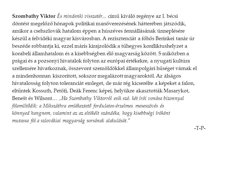 Szombathy Viktor És mindenki visszatér... című kiváló regénye az I. bécsi