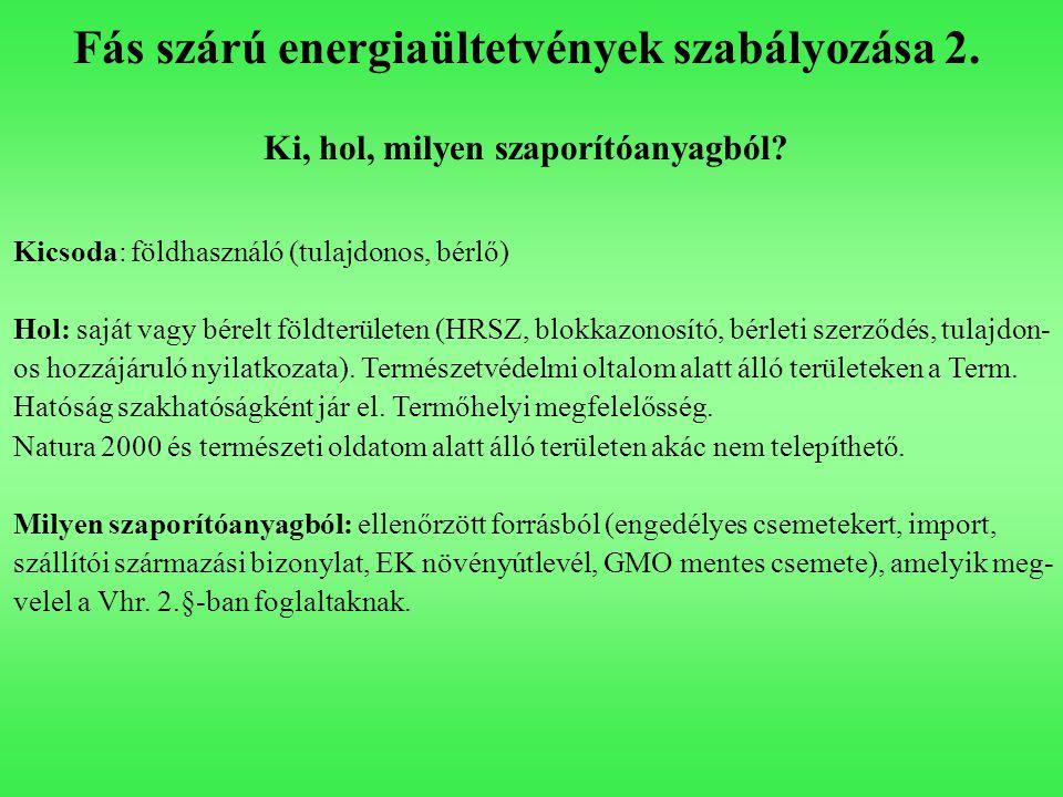 Fás szárú energiaültetvények szabályozása 2.