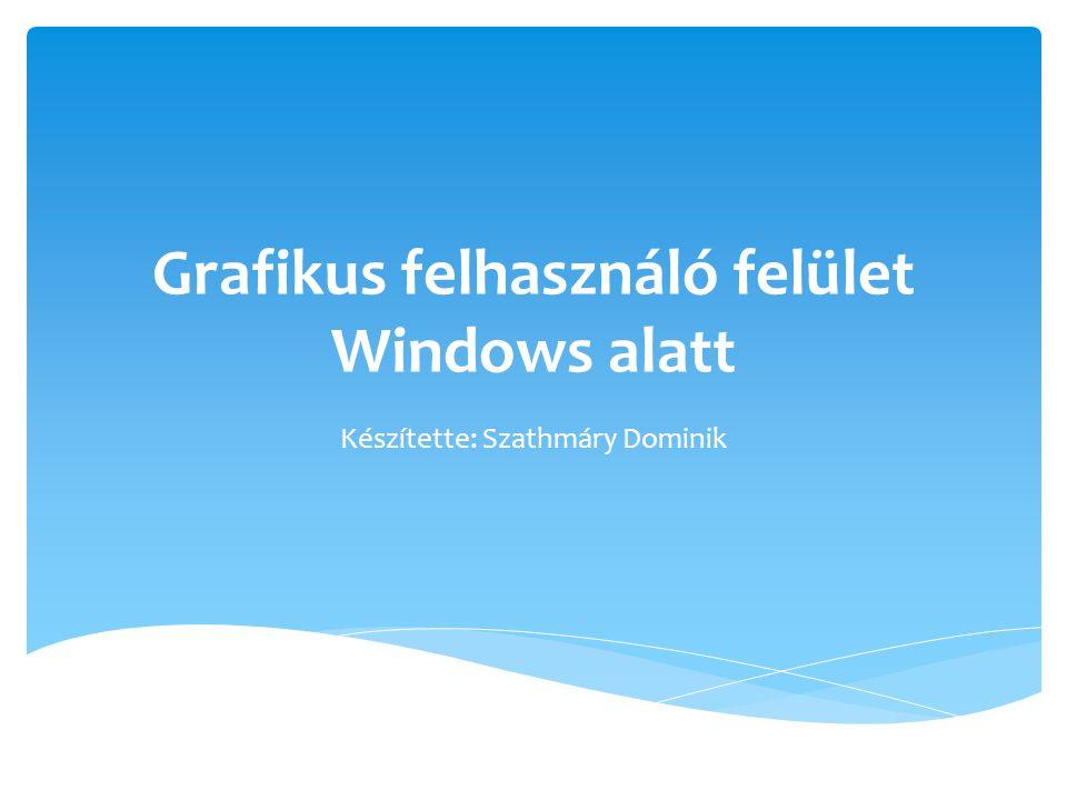 Grafikus felhasználó felület Windows alatt