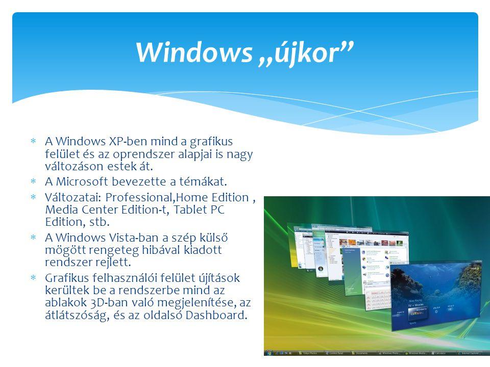 """Windows """"újkor A Windows XP-ben mind a grafikus felület és az oprendszer alapjai is nagy változáson estek át."""