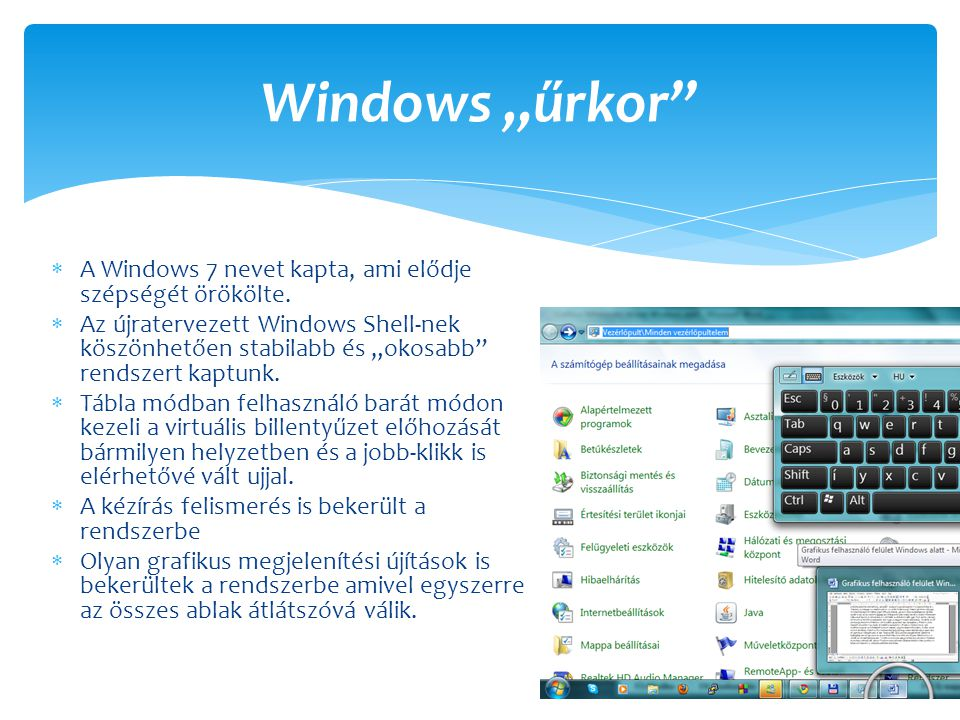 """Windows """"űrkor A Windows 7 nevet kapta, ami elődje szépségét örökölte."""
