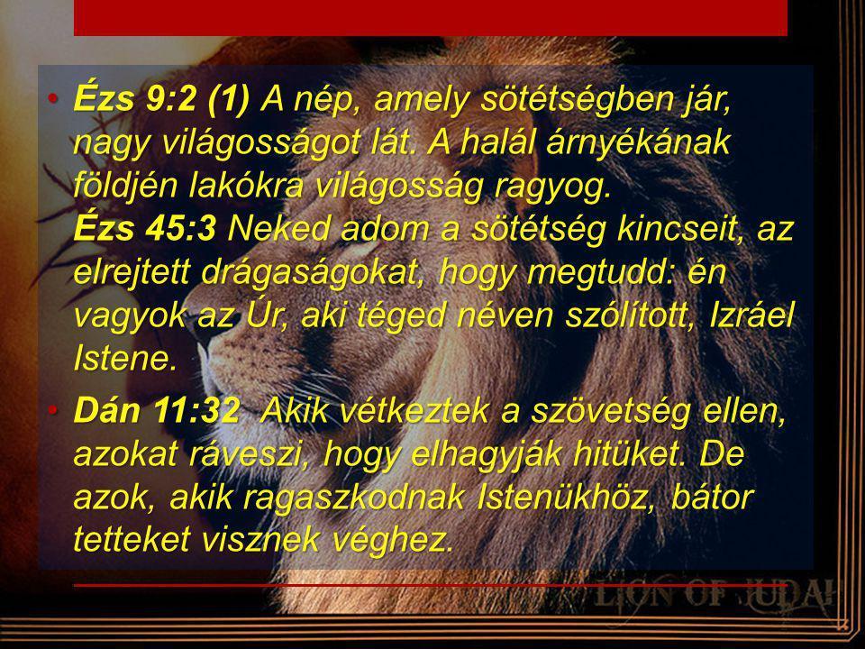 Ézs 9:2 (1) A nép, amely sötétségben jár, nagy világosságot lát