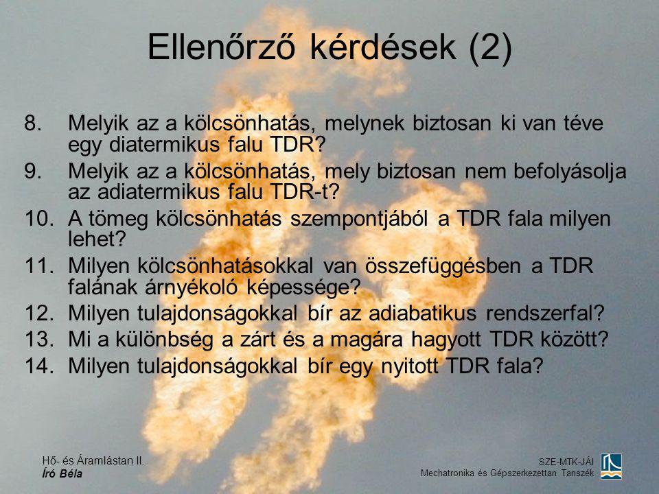 Ellenőrző kérdések (2) Melyik az a kölcsönhatás, melynek biztosan ki van téve egy diatermikus falu TDR