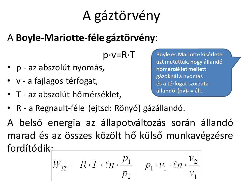 A gáztörvény A Boyle-Mariotte-féle gáztörvény: p·v=R·T