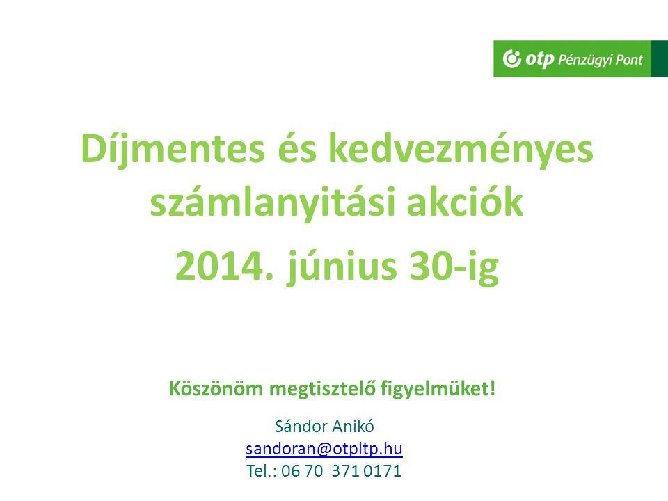 Díjmentes és kedvezményes számlanyitási akciók 2014. június 30-ig