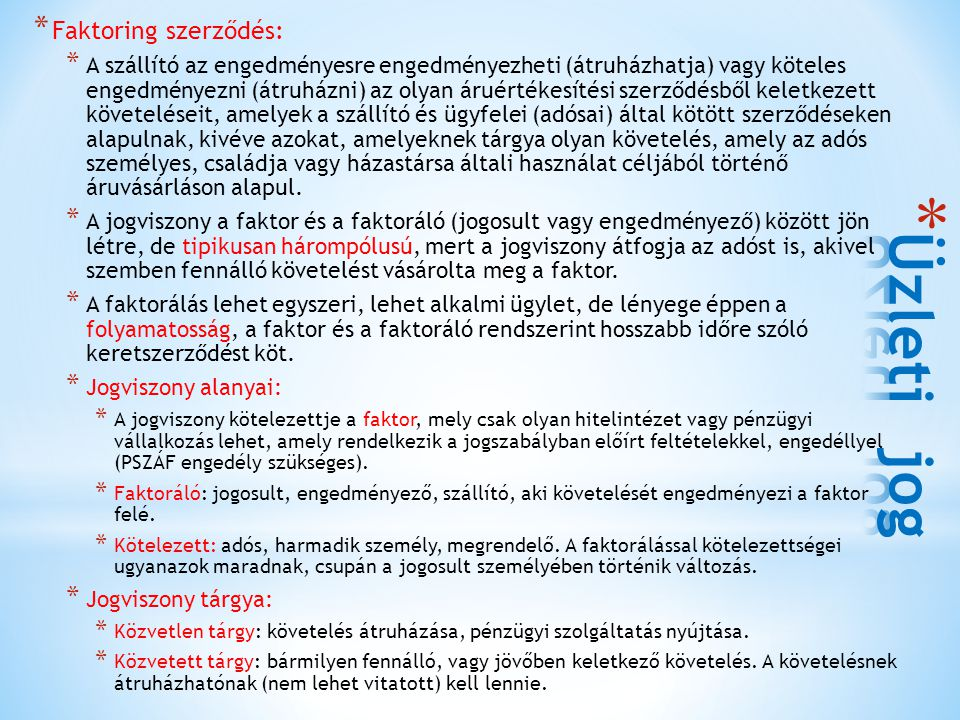 Üzleti jog Faktoring szerződés: