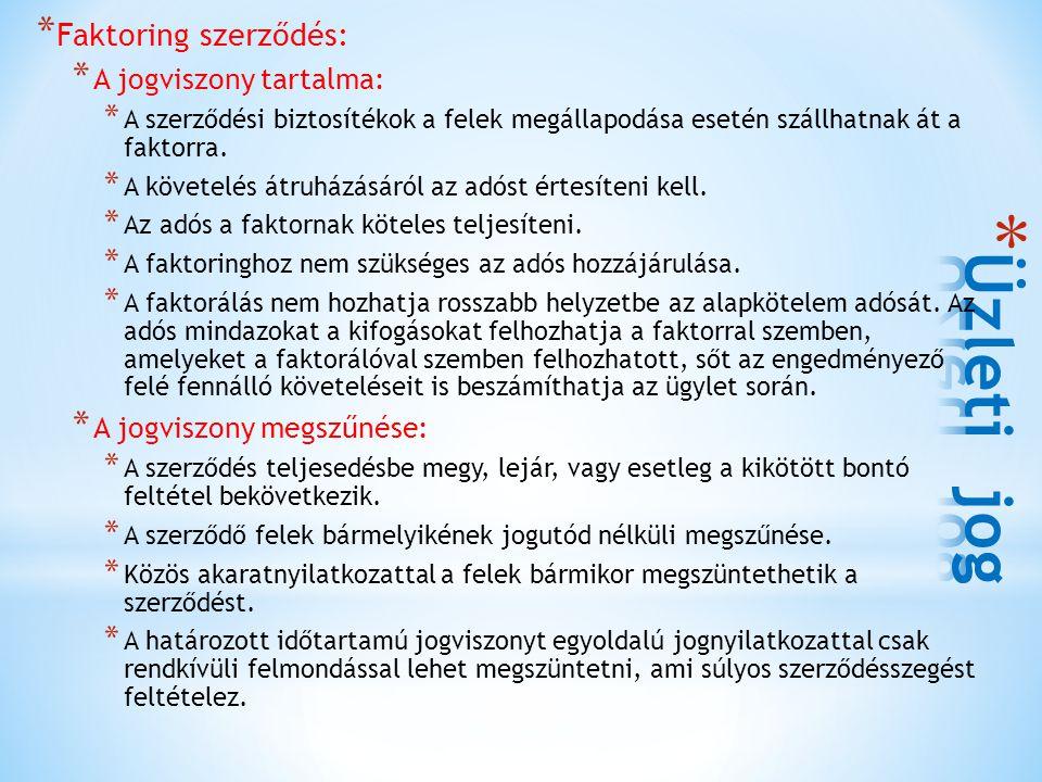 Üzleti jog Faktoring szerződés: A jogviszony tartalma: