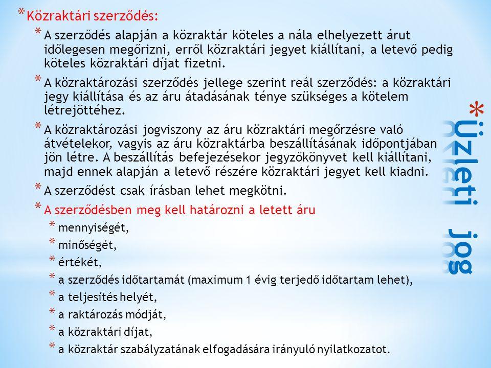 Üzleti jog Közraktári szerződés: