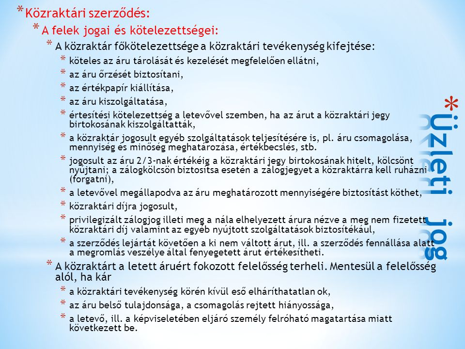 Üzleti jog Közraktári szerződés: A felek jogai és kötelezettségei: