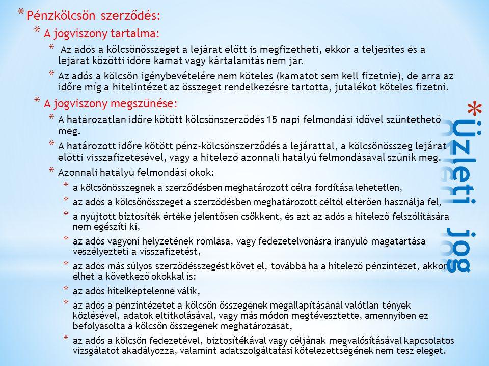 Üzleti jog Pénzkölcsön szerződés: A jogviszony tartalma: