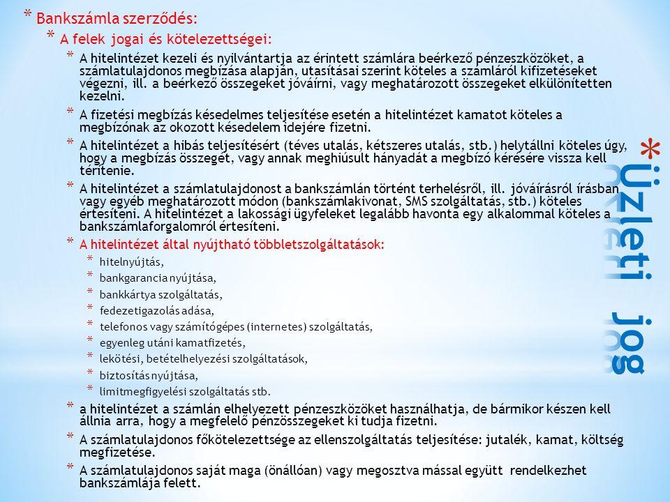 Üzleti jog Bankszámla szerződés: A felek jogai és kötelezettségei: