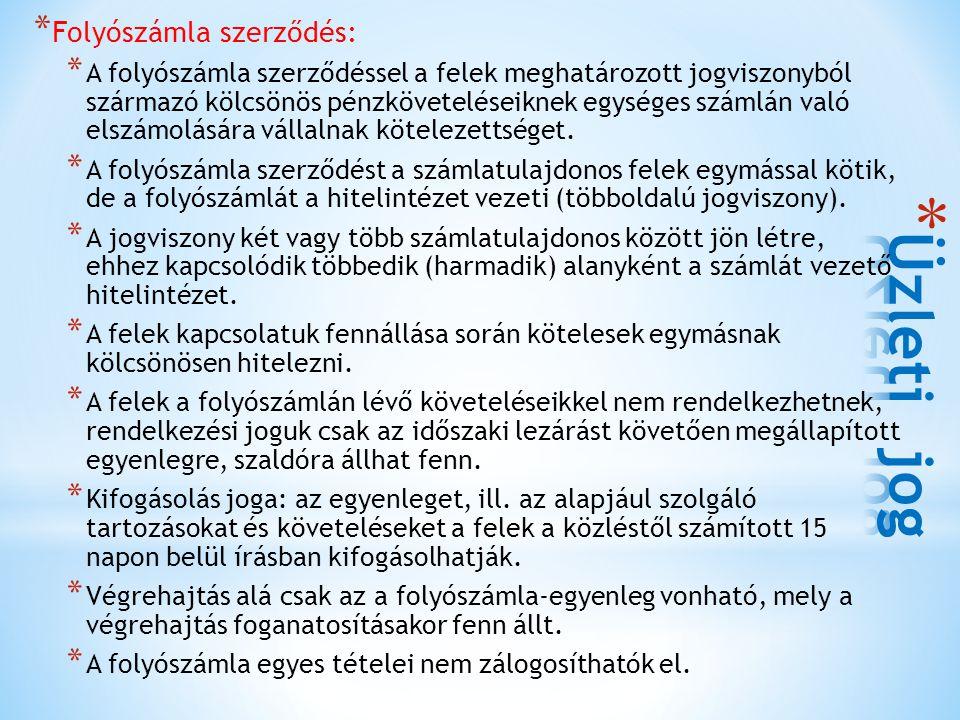 Üzleti jog Folyószámla szerződés: