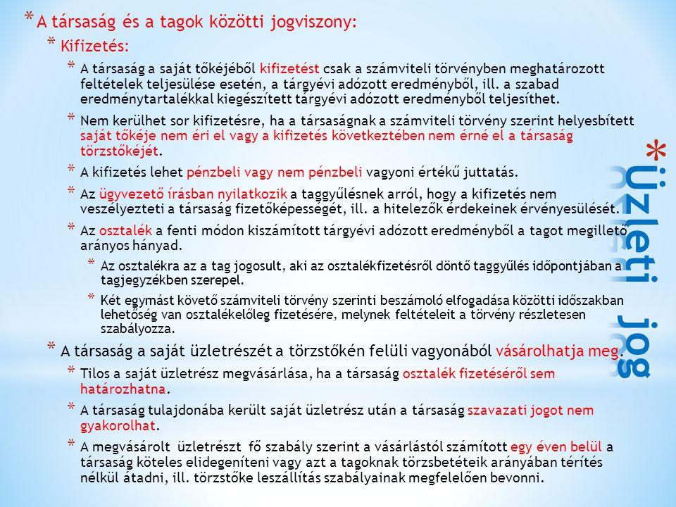 Üzleti jog A társaság és a tagok közötti jogviszony: Kifizetés: