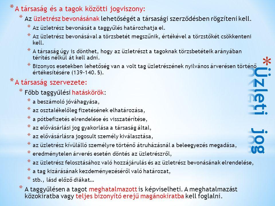 Üzleti jog A társaság és a tagok közötti jogviszony: