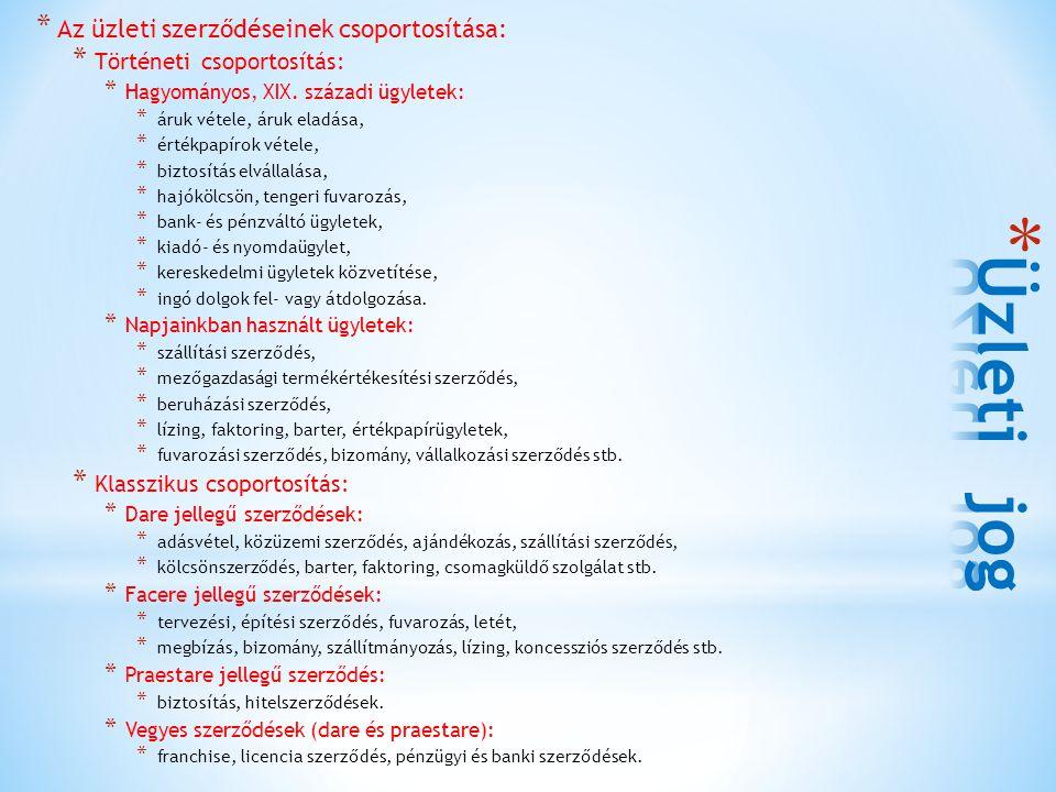 Üzleti jog Az üzleti szerződéseinek csoportosítása: