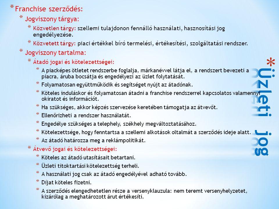 Üzleti jog Franchise szerződés: Jogviszony tárgya:
