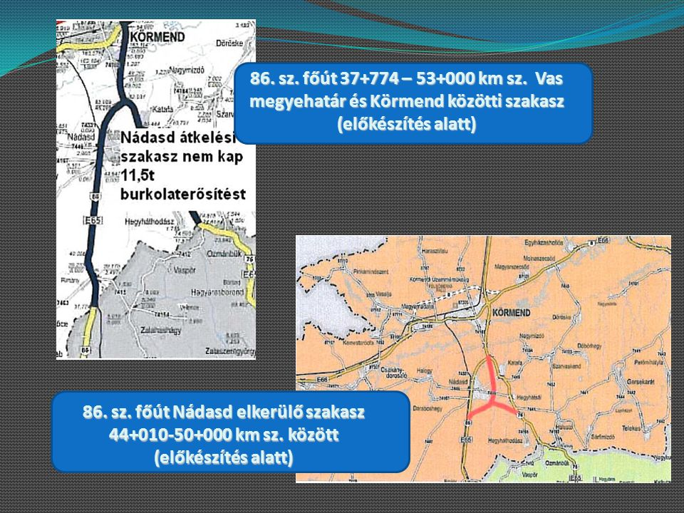 86. sz. főút Nádasd elkerülő szakasz 44+010-50+000 km sz. között