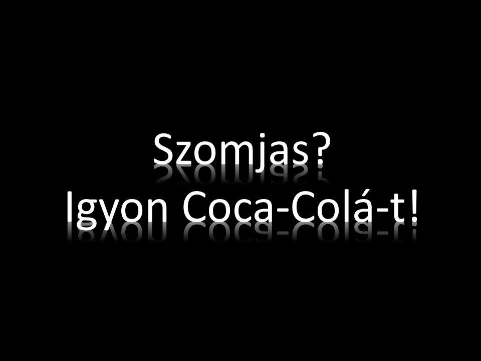 Szomjas Igyon Coca-Colá-t!