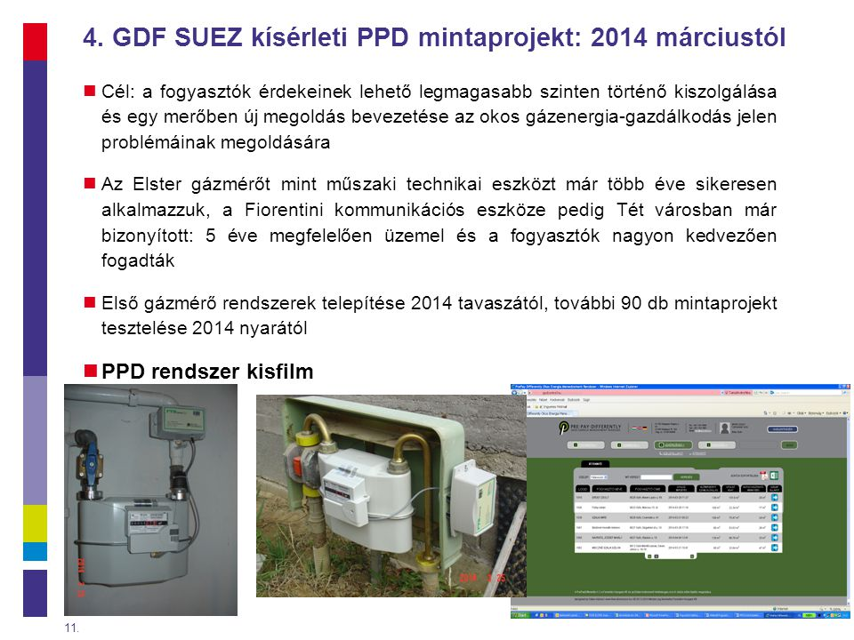 4. GDF SUEZ kísérleti PPD mintaprojekt: 2014 márciustól