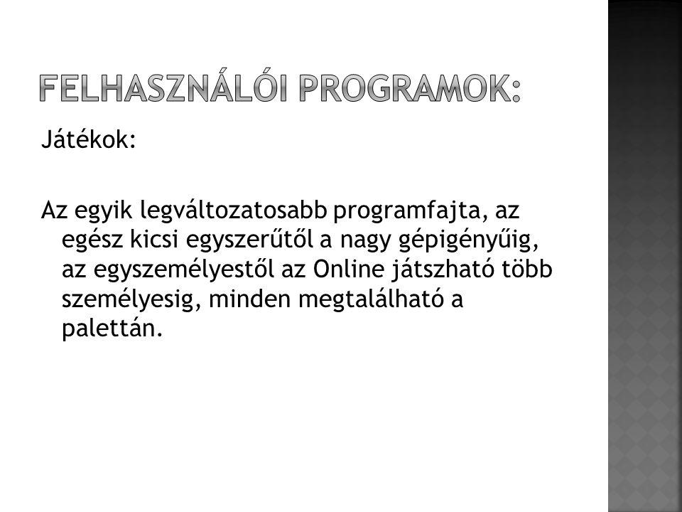 Felhasználói programok: