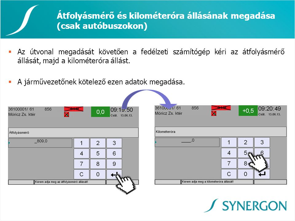 Átfolyásmérő és kilométeróra állásának megadása (csak autóbuszokon)