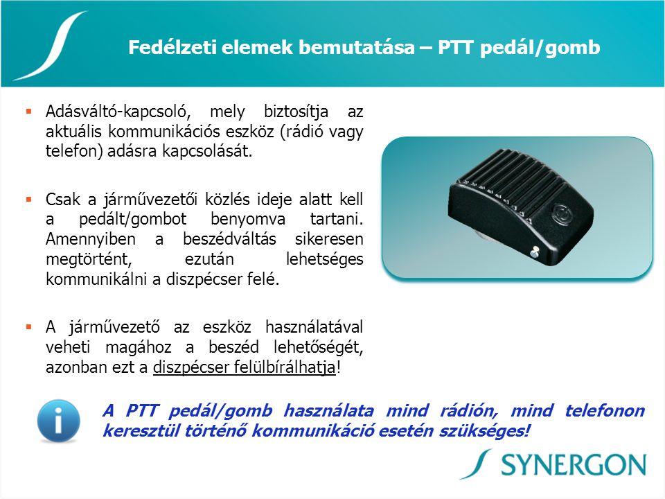 Fedélzeti elemek bemutatása – PTT pedál/gomb