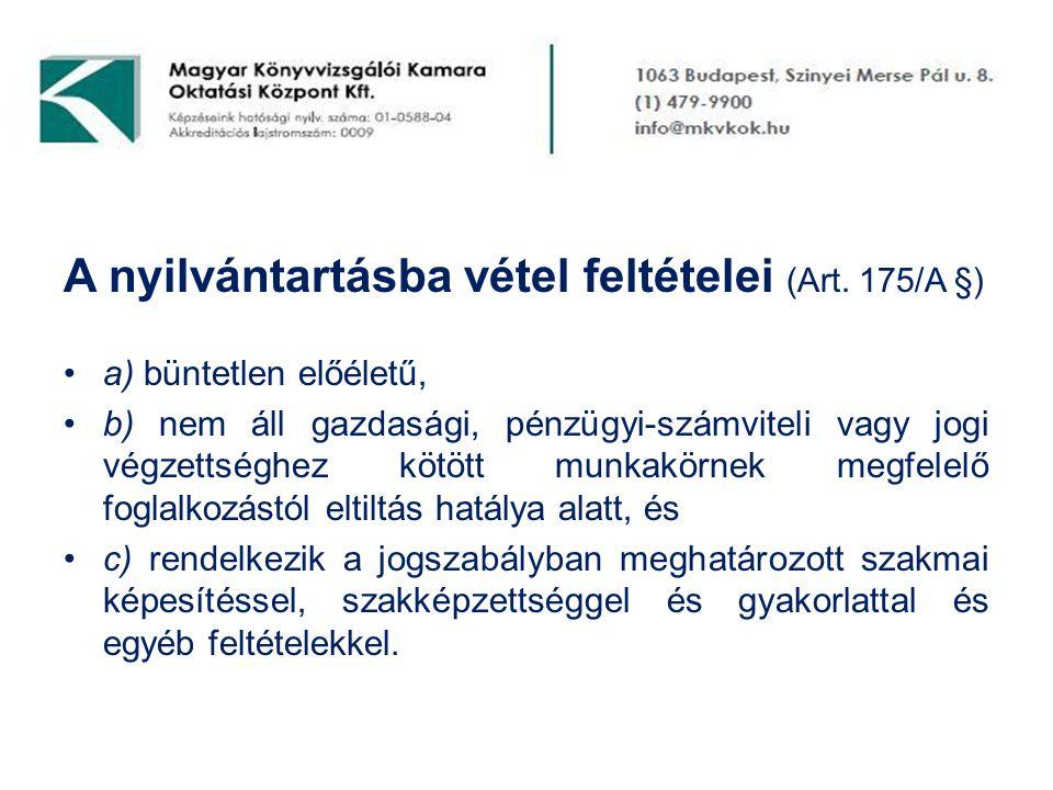 A nyilvántartásba vétel feltételei (Art. 175/A §)