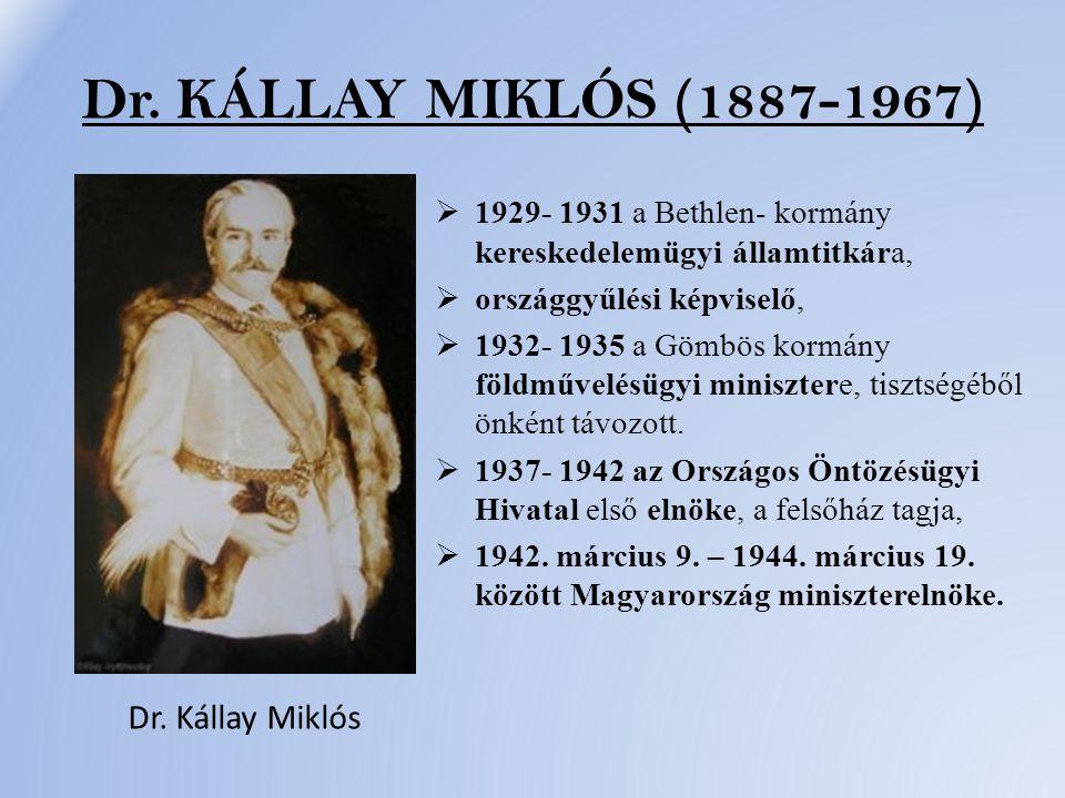 Dr. KÁLLAY MIKLÓS (1887-1967) Dr. Kállay Miklós