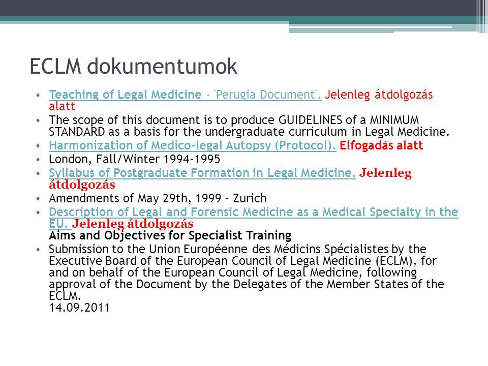 ECLM dokumentumok Teaching of Legal Medicine - Perugia Document . Jelenleg átdolgozás alatt.