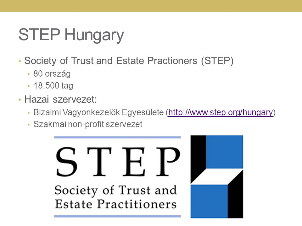 STEP Hungary Society of Trust and Estate Practioners (STEP)