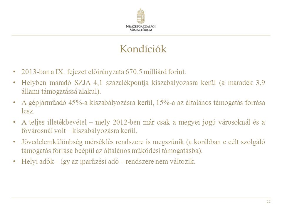 Kondíciók 2013-ban a IX. fejezet előirányzata 670,5 milliárd forint.