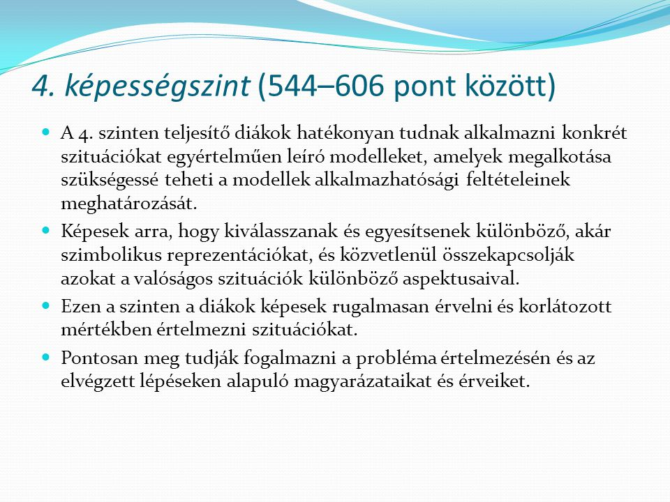 4. képességszint (544–606 pont között)